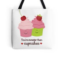 You're Sweeter Than Cupcakes Tote Bag