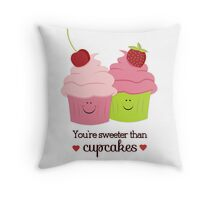 You're Sweeter Than Cupcakes Throw Pillow