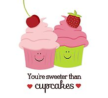 You're Sweeter Than Cupcakes by JannaSalak
