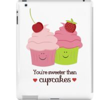 You're Sweeter Than Cupcakes iPad Case/Skin