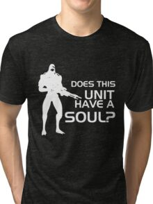 Does This Unit Have A Soul? Tri-blend T-Shirt