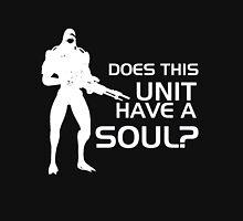 Does This Unit Have A Soul? Unisex T-Shirt