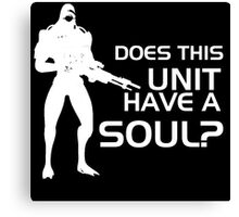 Does This Unit Have A Soul? Canvas Print
