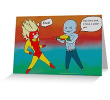 The Water Gun Pyro And Iceman Greeting Card
