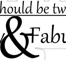 A Girl Should Be Two Things: Classy & Fabulous - Inspirational Quote Sticker
