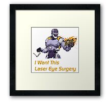 I want this laser eye surgery.  Framed Print