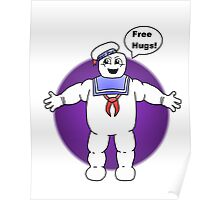 """Free Hugs From The Marshmallow Man"" Poster"