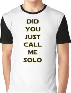 Solo? Graphic T-Shirt