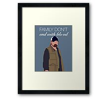 Bobby Singer - Family Don't End With Blood Framed Print