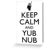 Keep Calm & Yub Nub Greeting Card
