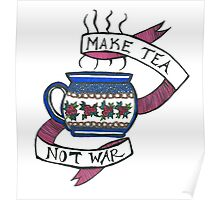 Make Tea Not War Poster