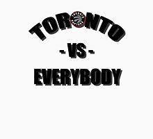 Toronto vs Everybody - Raptors  T-Shirt