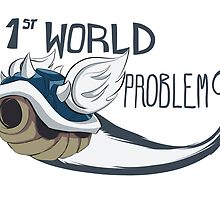 1st World Problems by tedadair