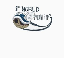1st World Problems Unisex T-Shirt