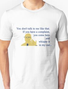 Quotes and quips - if you have a complaint Unisex T-Shirt