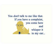 Quotes and quips - if you have a complaint Art Print