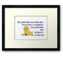 Quotes and quips - if you have a complaint Framed Print