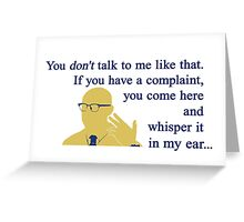 Quotes and quips - if you have a complaint Greeting Card