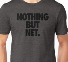 NOTHING BUT NET. Unisex T-Shirt