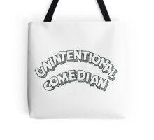 Unintentional Comedian Tote Bag