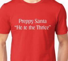 HO TO THE THRICE. HO, HO, HO Unisex T-Shirt
