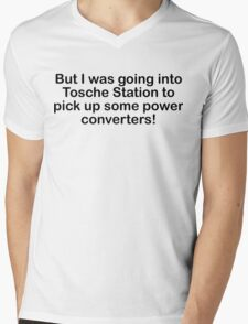 But I was going into Tosche Station to pick up some power converters! Mens V-Neck T-Shirt