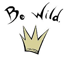 Be where the wild things are Photographic Print