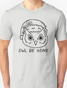 Owl Be Home T-Shirt