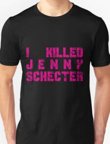 I killed Jenny Schecter - The L Word T-Shirt