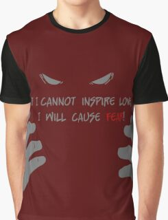 Quotes and quips - if I cannot inspire love, Graphic T-Shirt
