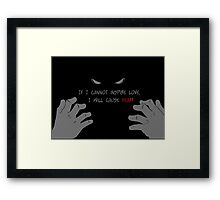 Quotes and quips - if I cannot inspire love, Framed Print