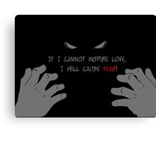 Quotes and quips - if I cannot inspire love, Canvas Print