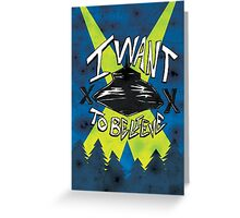 I Want To Believe Redux Greeting Card