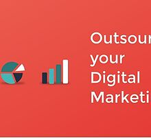 Outsourcing your Digital Marketing by ericray001