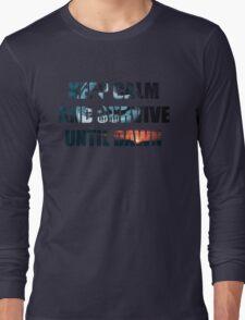 Keep Calm and Survive Until Dawn Long Sleeve T-Shirt