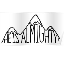 He is Almighty Poster