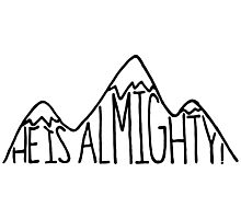 He is Almighty Photographic Print