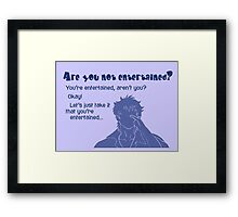 Quotes and quips - are you not entertained - gintoki Framed Print