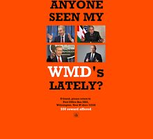 Anyone Seen my WMDs ? Unisex T-Shirt