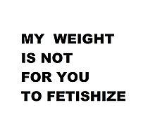 My weight Photographic Print