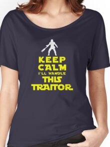 Keep Calm I'll handle this traitor Women's Relaxed Fit T-Shirt