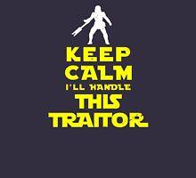 Keep Calm I'll handle this traitor Unisex T-Shirt