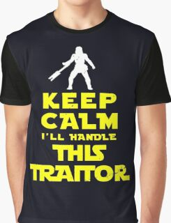 Keep Calm I'll handle this traitor Graphic T-Shirt