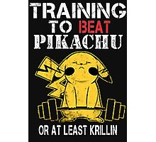 TRAINING TO BEAT PIKACHU OR AT LEAST KRILLIN Photographic Print