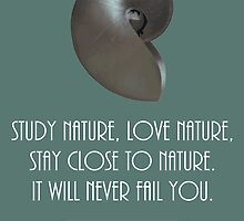 Study nature, love nature, stay close to nature, Frank Lloyd Wright quote by MHen