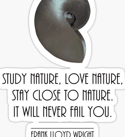 Study nature, love nature, stay close to nature, Frank Lloyd Wright quote Sticker