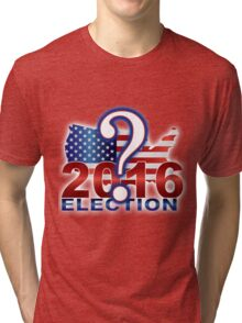 The United States presidential election 2016 Tri-blend T-Shirt