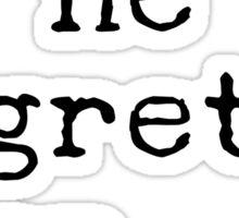 No regrets Sticker