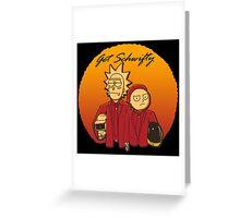 Get Schwifty (Daft Vers.) Greeting Card