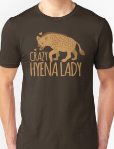 Crazy Hyena Lady Unisex T-Shirt